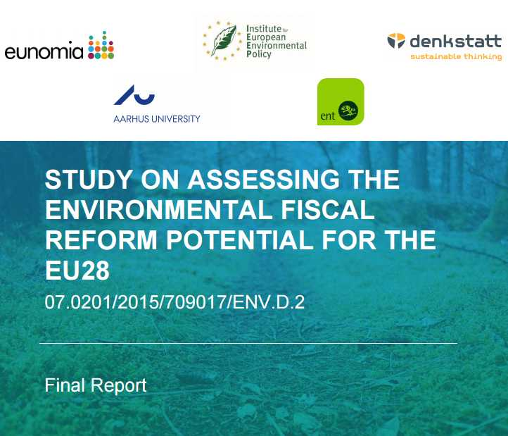 STUDY ON ASSESSING THE ENVIRONMENTAL FISCAL REFORM POTENTIAL FOR THE EU28